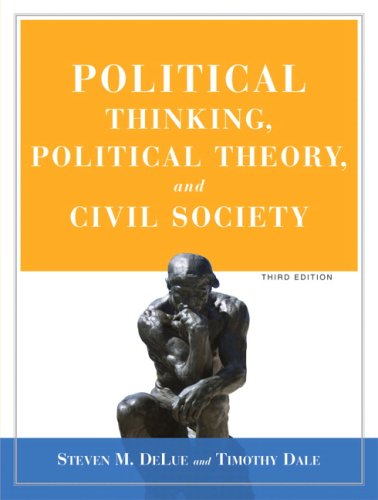 Political Thinking, Political Theory, and Civil Society  3rd 2008 (Revised) edition cover