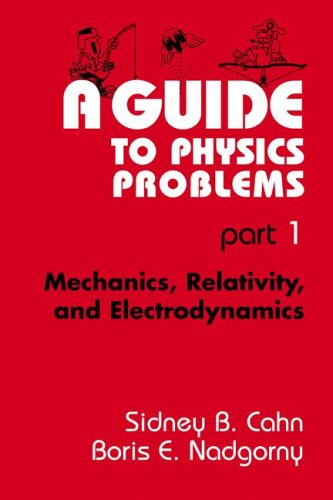 Guide to Physics Problems Mechanics, Relativity, and Electrodynamics  1994 9780306446795 Front Cover