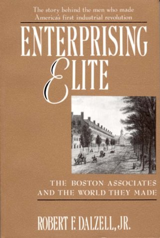 Enterprising Elite The Boston Associates and the World They Made  1993 edition cover