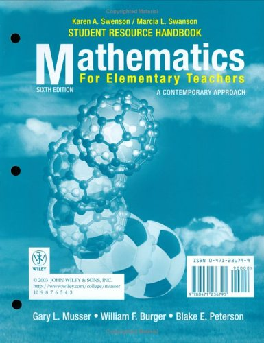 Mathematics for Elementary Teachers, Student Resource Handbook A Contemporary Approach 6th 2003 9780471236795 Front Cover