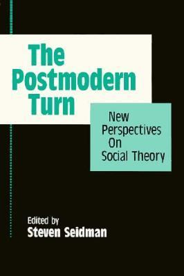 Postmodern Turn New Perspectives on Social Theory  1994 9780521458795 Front Cover