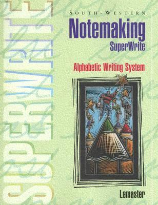Notemaking Super Write : Alphabetic Writing System 2nd 1996 9780538630795 Front Cover