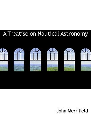 A Treatise on Nautical Astronomy:   2008 edition cover