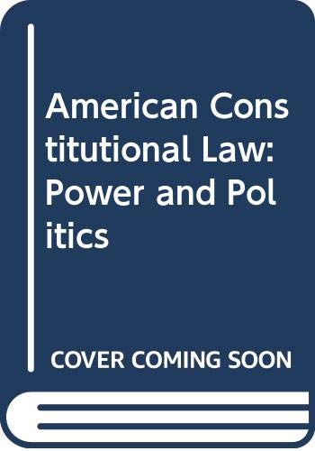 American Constitutional Law Power and Politics  2001 9780618239795 Front Cover