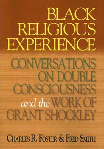 Black Religious Experience Conversations on Double Consciousness and the Work of Grant Schockley  2003 edition cover