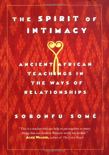 Spirit of Intimacy Ancient African Teachings in the Ways of Relationships  1999 (Reprint) edition cover