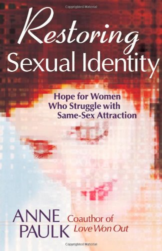 Restoring Sexual Identity Hope for Women Who Struggle with Same-Sex Attraction  2003 edition cover
