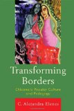 Transforming Borders Chicana/O Popular Culture and Pedagogy  2011 edition cover