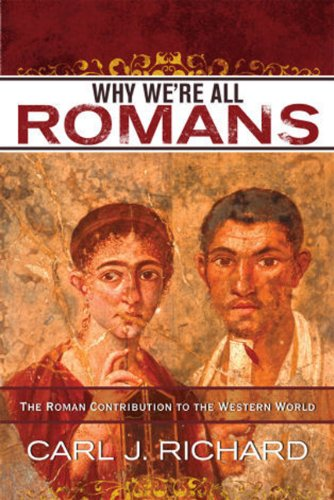 Why We're All Romans The Roman Contribution to the Western World N/A edition cover