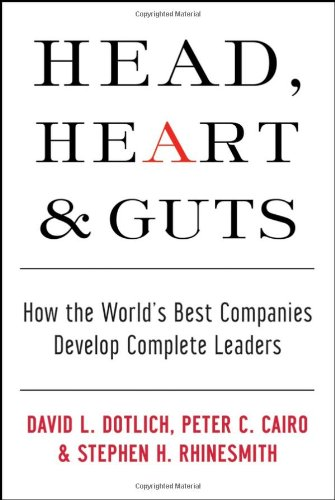 Head, Heart and Guts How the World's Best Companies Develop Complete Leaders  2006 edition cover