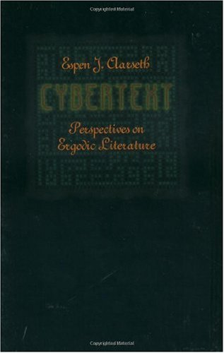 Cybertext Perspectives on Ergodic Literature  1997 edition cover