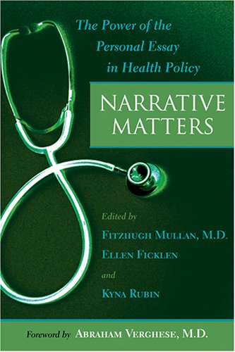Narrative Matters The Power of the Personal Essay in Health Policy  2006 edition cover