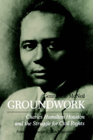 Groundwork Charles Hamilton Houston and the Struggle for Civil Rights  1983 edition cover