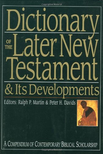 Dictionary of the Later New Testament and Its Developments A Compendium of Contemporary Biblical Scholarship  1998 edition cover