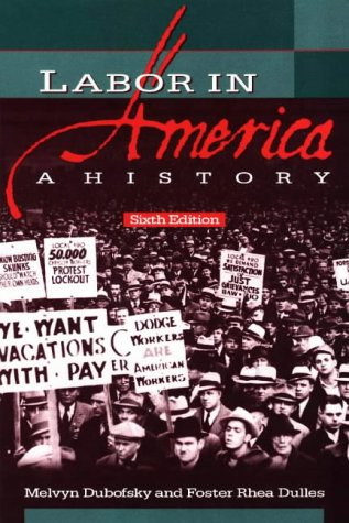 Labor in America A History 6th 1999 9780882959795 Front Cover