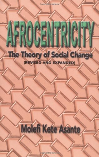 Afrocentricity The Theory of Social Change 2nd 2003 (Revised) edition cover