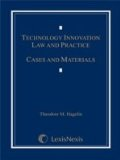 Technology Innovation Law and Practice Cases and Materials  2011 edition cover