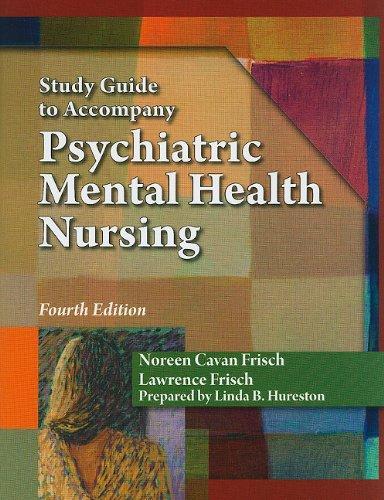 Study Guide for Frisch/Frisch Pschiatric Metnal Health Nursing  4th 2011 edition cover