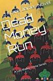 Dead Money Run  N/A 9781491093795 Front Cover