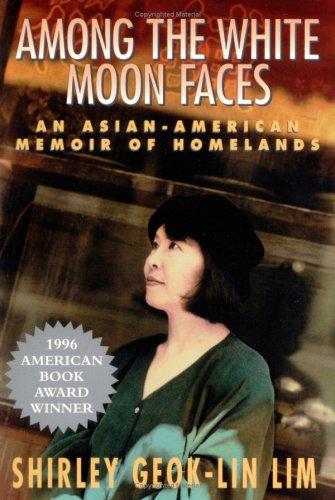 Among the White Moon Faces An Asian-American Memoir of Homelands Reprint edition cover