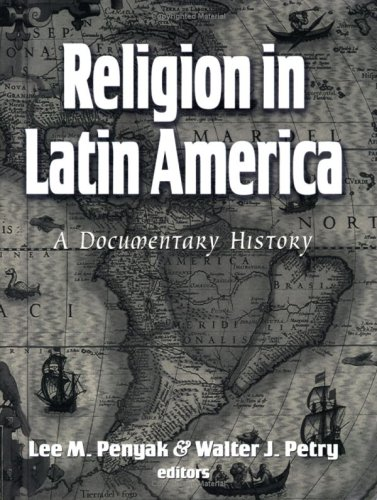 Religion in Latin America A Documentary History  2006 edition cover