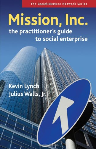 Mission, Inc. A Practitioner's Guide to Social Enterprise  2009 edition cover