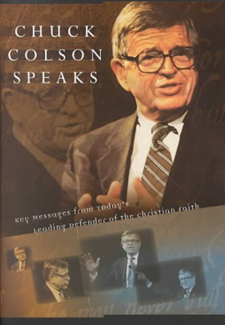 Chuck Colson Speaks : Twelve Key Speeches by America's Foremost Christian Thinker 1st 2000 edition cover