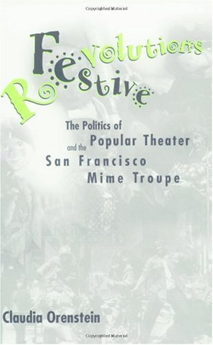 Festive Revolutions The Politics of Popular Theater and the San Francisco Mime Troupe  1999 9781578060795 Front Cover