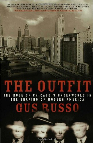 Outfit The Role of Chicago's Underworld in the Shaping of Modern America  2001 edition cover