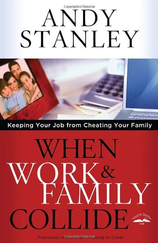 When Work and Family Collide Keeping Your Job from Cheating Your Family N/A edition cover