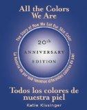 All the Colors We Are/Todos Los Colores de Nuestra Piel The Story of How We Get Our Skin Color/la Historia de Por Que Tenemos Diferentes Colores de Piel N/A edition cover