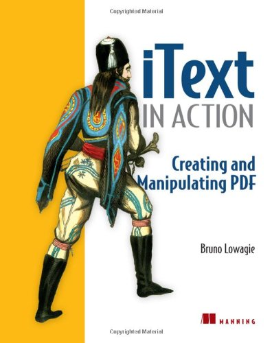 IText in Action Creating and Manipulating PDF  2006 9781932394795 Front Cover