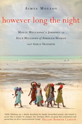 However Long the Night Molly Melching's Journey to Help Millions of African Women and Girls Triumph N/A edition cover