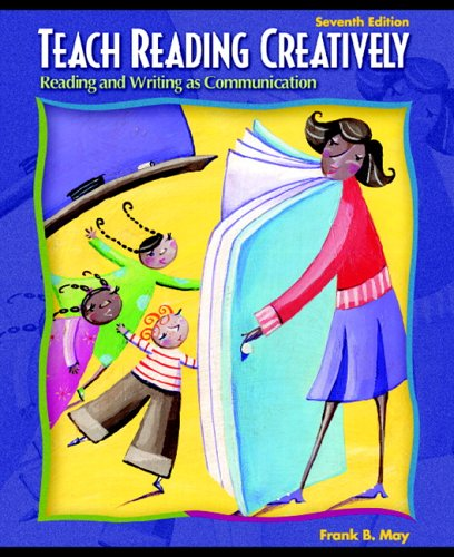 Teach Reading Creatively Reading and Writing as Communication 7th 2006 (Revised) edition cover