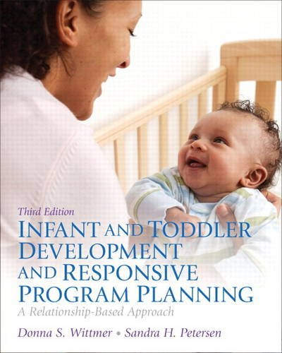 Infant and Toddler Development and Responsive Program Planning A Relationship-Based Approach 3rd 2014 edition cover