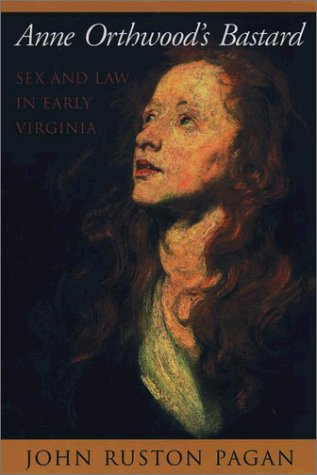 Anne Orthwood's Bastard Sex and Law in Early Virginia  2002 edition cover