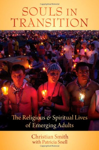 Souls in Transition The Religious and Spiritual Lives of Emerging Adults  2009 edition cover