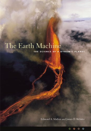 Earth Machine The Science of a Dynamic Planet  2004 9780231125796 Front Cover