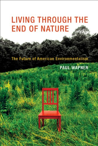 Living Through the End of Nature The Future of American Environmentalism  2013 edition cover