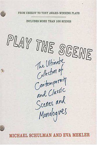 Play the Scene The Ultimate Collection of Contemporary and Classic Scenes and Monologues  2004 (Revised) edition cover