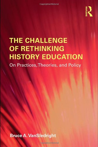Challenge of Rethinking History Education On Practices, Theories, and Policy  2011 edition cover