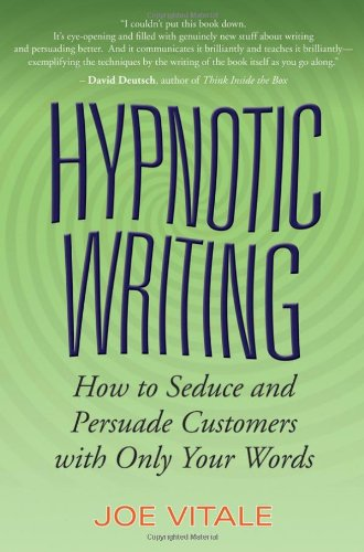 Hypnotic Writing How to Seduce and Persuade Customers with Only Your Words  2007 edition cover