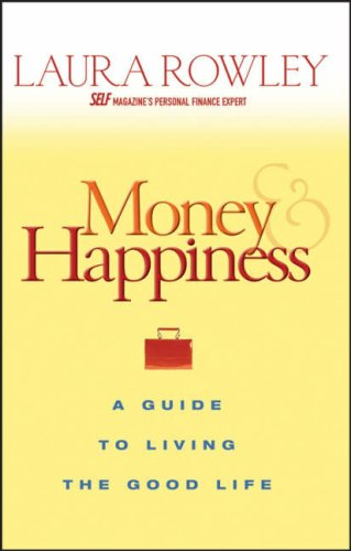 Money and Happiness A Guide to Living the Good Life  2005 edition cover