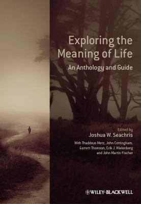 Exploring the Meaning of Life An Anthology and Guide  2012 edition cover
