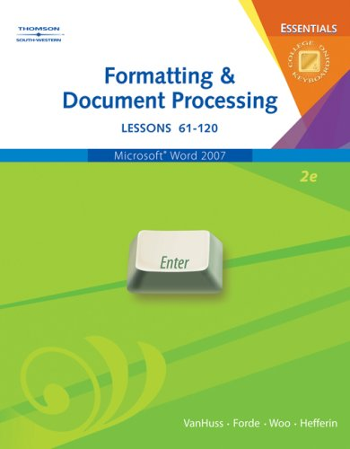 Formatting and Document Processing Essentials, Lessons 61-120  2nd 2008 (Revised) 9780538729796 Front Cover