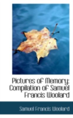Pictures of Memory: Compilation of Samuel Francis Woolard  2008 edition cover