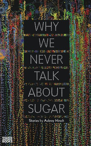 Why We Never Talk About Sugar:   2013 edition cover