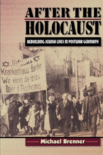 After the Holocaust Rebuilding Jewish Lives in Postwar Germany  1999 edition cover