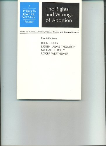 Rights and Wrongs of Abortion A Philosophy and Public Affairs Reader  1974 9780691019796 Front Cover