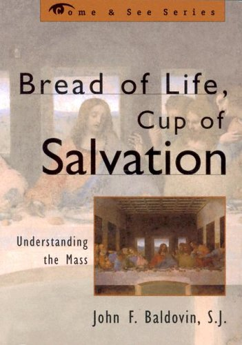 Bread of Life, Cup of Salvation Understanding the Mass  2004 edition cover